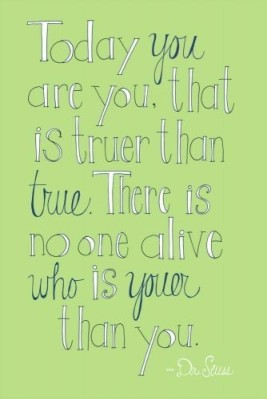 Dr.-Seuss-quote-Today-you-are-you1